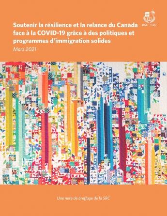 Soutenir la résilience et la relance du Canada face à la COVID-19 grâce à des politiques et programmes d'immigration solides